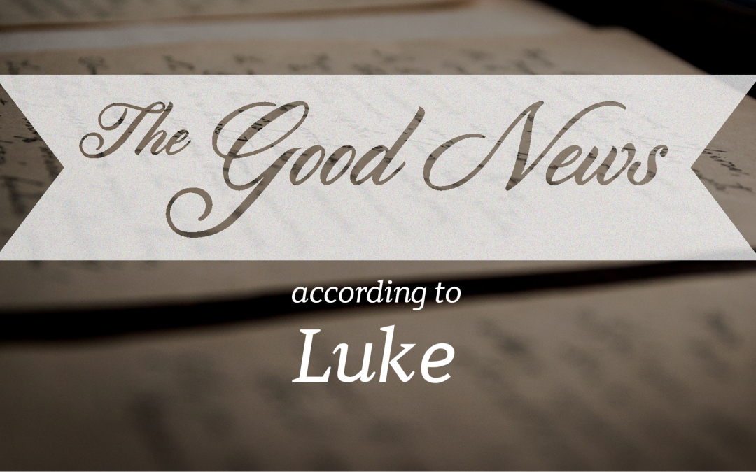 The Good News According to Luke Week 2